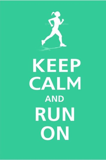 Keep Calm & Run On Poster