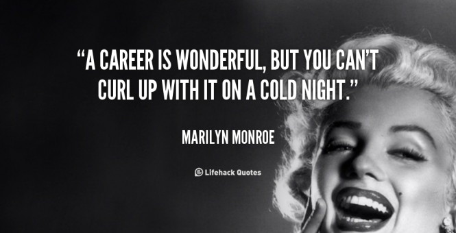 quote-Marilyn-Monroe-a-career-is-wonderful-but-you-cant-88386