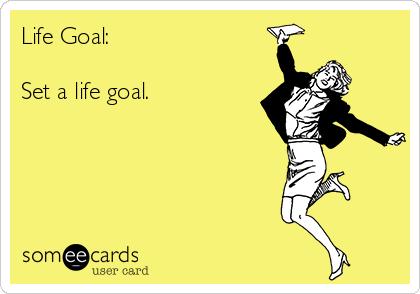 life-goal-set-a-life-goal
